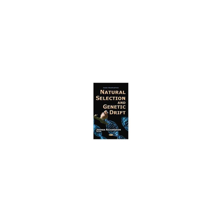 Natural Selection and Genetic Drift ( Genetics- Research and Issues) (Hardcover)