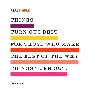 Things turn out best for those who make the best out of the way things turn out.: Quotes Inspirational, Famous Quotes, Jack, Pet, Guide Travel, Inspirational Quotes, Dessert Favorites, Inspiration Quotes