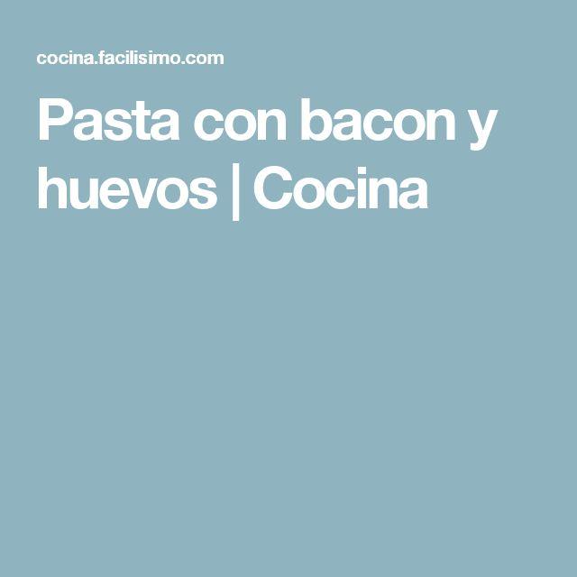 Pasta con bacon y huevos | Cocina