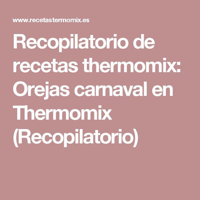 Recopilatorio de recetas thermomix: Orejas carnaval en Thermomix (Recopilatorio)