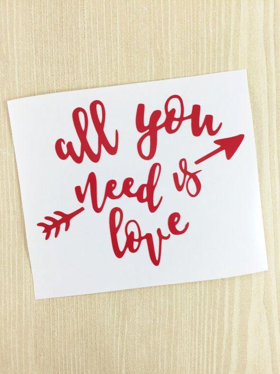 Todo lo que necesitas es amor amor de etiqueta - etiqueta engomada - iPad calcomanía - regalo San Valentín - regalo de la novia - Yeti etiqueta - amor de la etiqueta de botella de agua - coches calcomanía