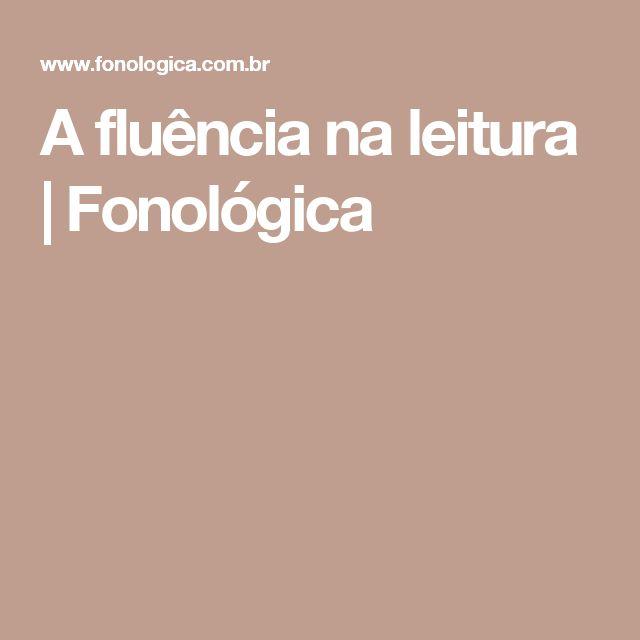 A fluência na leitura | Fonológica