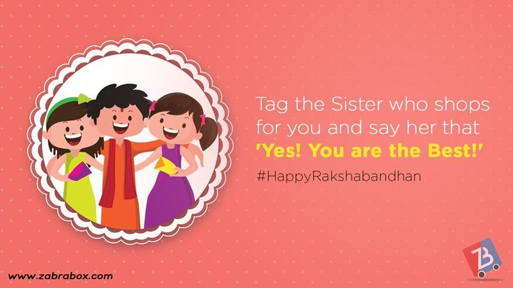 Happy #RakshaBandhan to one and all! Tag your sister and give her the message that she is the best.