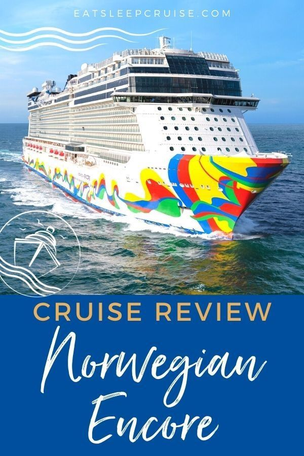 Exclusive Norwegian Encore Inaugural Cruise Review Cruise