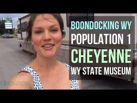 RV Travel: Boondocking WY, Population 1, Cheyenne and WY State Museum, E