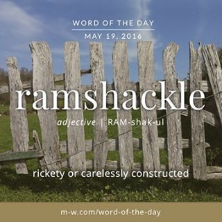 The #WordOfTheDay is ramshackle. #merriamwebster #dictionary #language