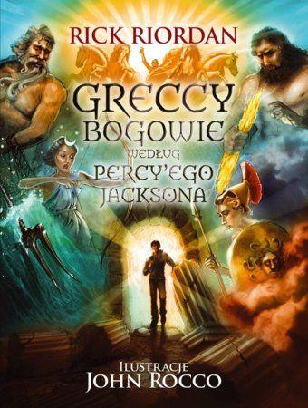 """Rick Riordan, """"Greccy bogowie według Percy'ego Jacksona"""", przeł. Agnieszka Fulińska, Galeria Książki, Kraków 2014. 423 strony"""