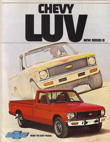 Chevrolet LUV truck - I know LUV stood for Light Utility Vehicle but I still hated the moniker .... nice little truck though