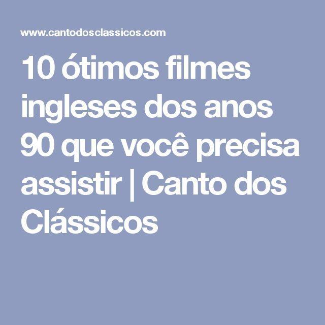 10 ótimos filmes ingleses dos anos 90 que você precisa assistir   Canto dos Clássicos Leia os nossos posts dedicados aos Clássicos do Cinema em http://mundodecinema.com/category/classicos-do-cinema/