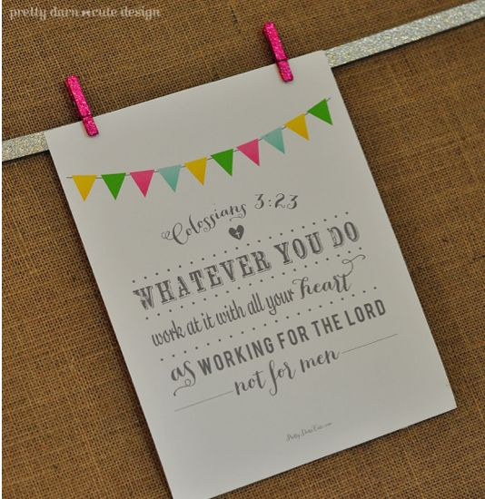 Bible Verse Printable Colossians 3:23 from Pretty Darn Cute Designs