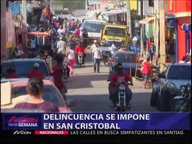 La Delincuencia Se Impone En San Cristóbal #Video