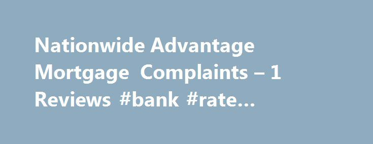 Nationwide Advantage Mortgage Complaints – 1 Reviews #bank #rate #mortgage http://mortgage.nef2.com/nationwide-advantage-mortgage-complaints-1-reviews-bank-rate-mortgage/  #nationwide advantage mortgage # Nationwide Advantage Mortgage Complaints & Reviews Homeless On: September 21, 2012 By: Shannon Reported Loss = $280,000.00 This complaint will consist of two letters I ve previous sent elsewhere.September 12,2012 Shannon ScottP O Box 4772Overland Park,KS66204 I didn't get the housing…