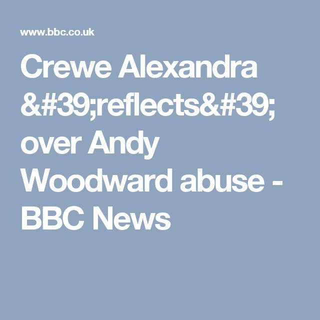 Crewe Alexandra 'reflects' over Andy Woodward abuse - BBC News