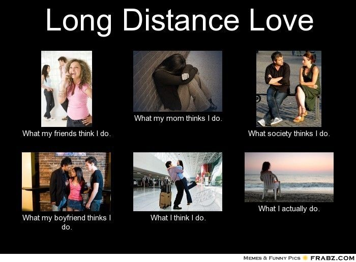Long Distance Love... - Meme | Cheers! | Pinterest