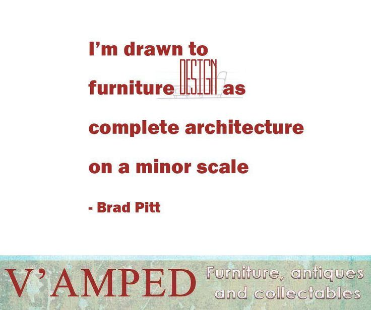 """I'm drawn to furniture design as complete architecture on a minor scale."" - Brad Pitt #SundayMotivation #VampedFurniture"
