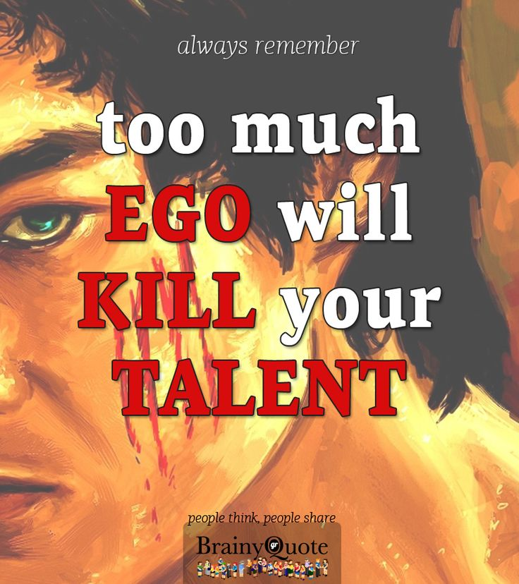 To much EGO will kill your talent !!!