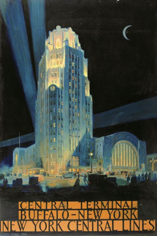 """Central Terminal, Buffalo, New York"" (1929) - Illustration by J. Floyd Yewell for New York Central Railroad, from the collection of the Albany Institute of History and Art.  1929 was the year the art deco landmark first opened to the public.  The Casual Observer"