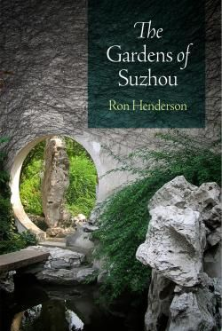 Penn Studies in Landscape Architecture : Gardens of Suzhou /  by Henderson, Ron