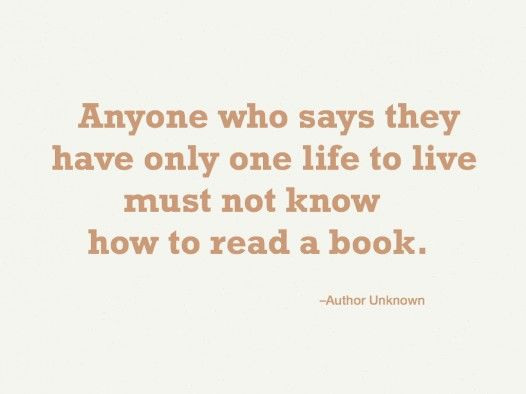 reading gives u many livesBook Worms, Author Unknown, Reading Book, Things Book, Living, Inspiration Quotes, Book Quotes, Anchors Book, Bookish Quotes