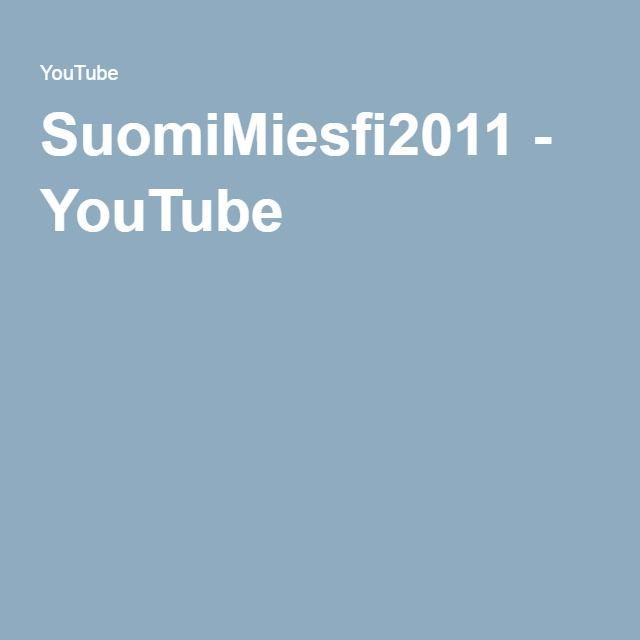 SuomiMiesfi2011 - YouTube  Videoita