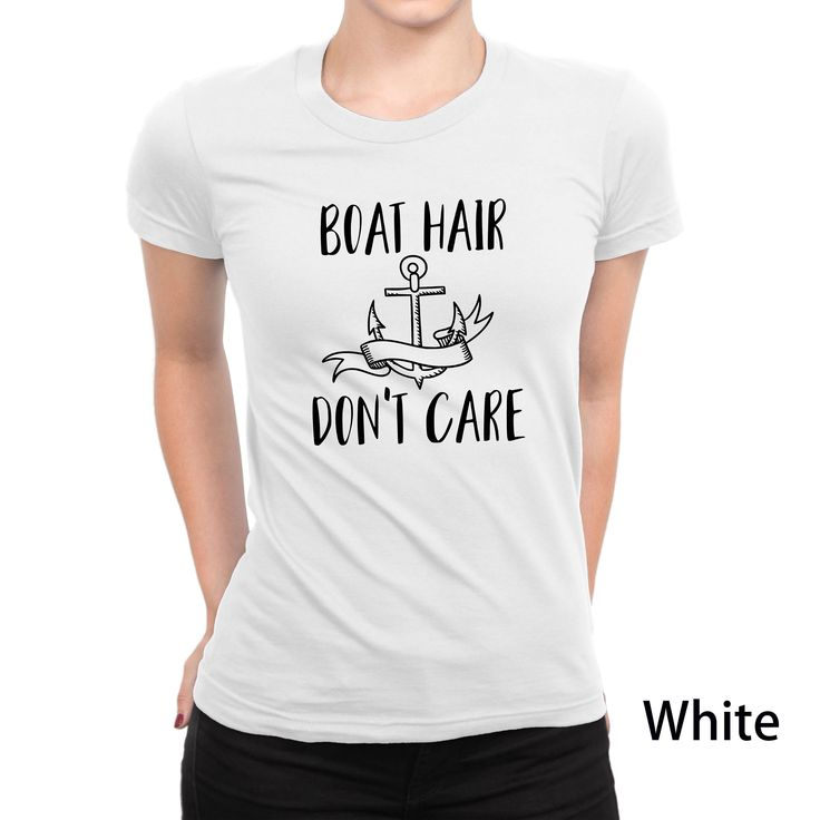 Boat hair don't care t-shirt, sailing, 4th of July, labor day, memorial day, holiday/celebration, S-5X unisex sizes, S-3X women's sizes by CraftingCactusShop on Etsy