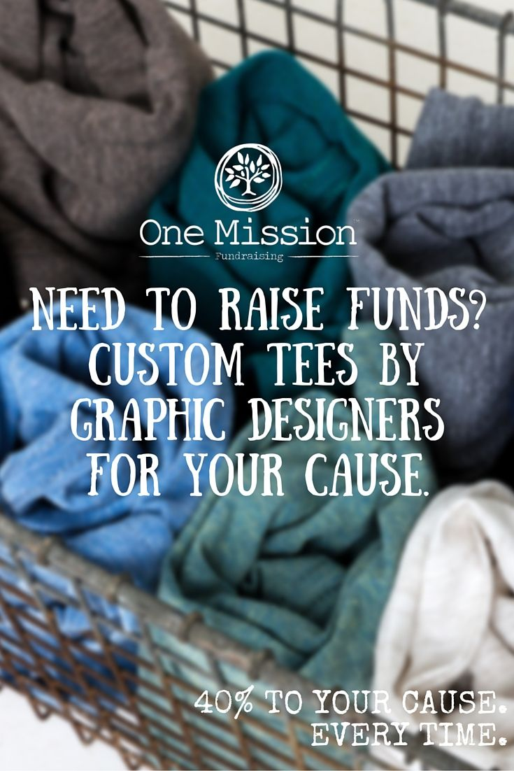 Let's design a fundraiser that WORKS for you.  Custom tees on the softest shirts around (plus tanks, sweatshirts, etc.)  One Mission Fundraising is here for YOU.