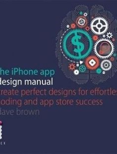 The iPhone App Design Manual: Create Perfect Designs for Effortless Coding and App Store Success free download by Dave Brown Vicky Roberts ISBN: 9781781571408 with BooksBob. Fast and free eBooks download.  The post The iPhone App Design Manual: Create Perfect Designs for Effortless Coding and App Store Success Free Download appeared first on Booksbob.com.