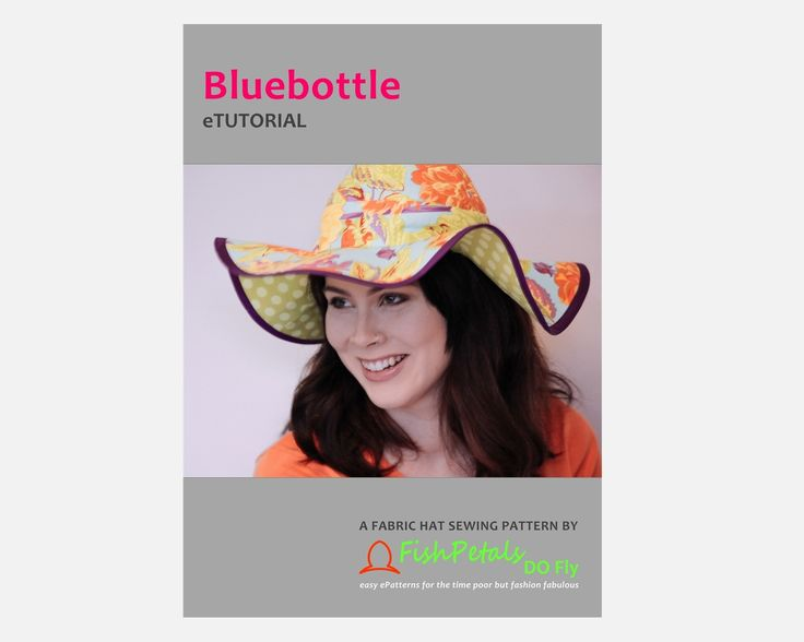 eTutorial for the Bluebottle fabric hat sewing pattern
