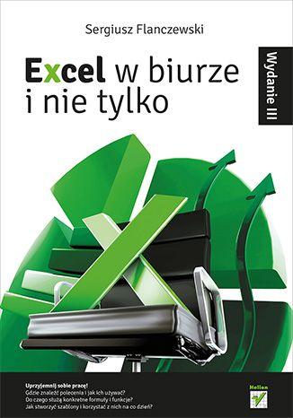 """""""Excel w biurze i nie tylko. Wydanie III""""  #ksiazka  #Excel  #helion"""
