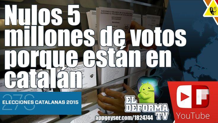 España nulos 5 millones de votos por estár en catalán