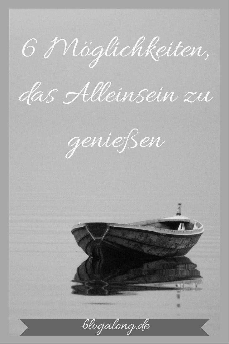 6 Möglichkeiten, das Alleinsein zu genießen #allein #reflektion #selbstliebe