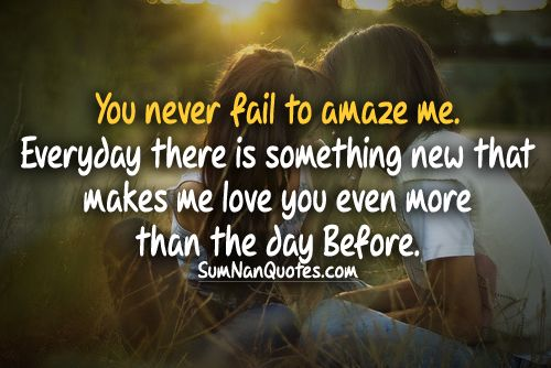 I Love Me Quotes Images: You Never Fail To Amaze Me. Everyday There Is Something