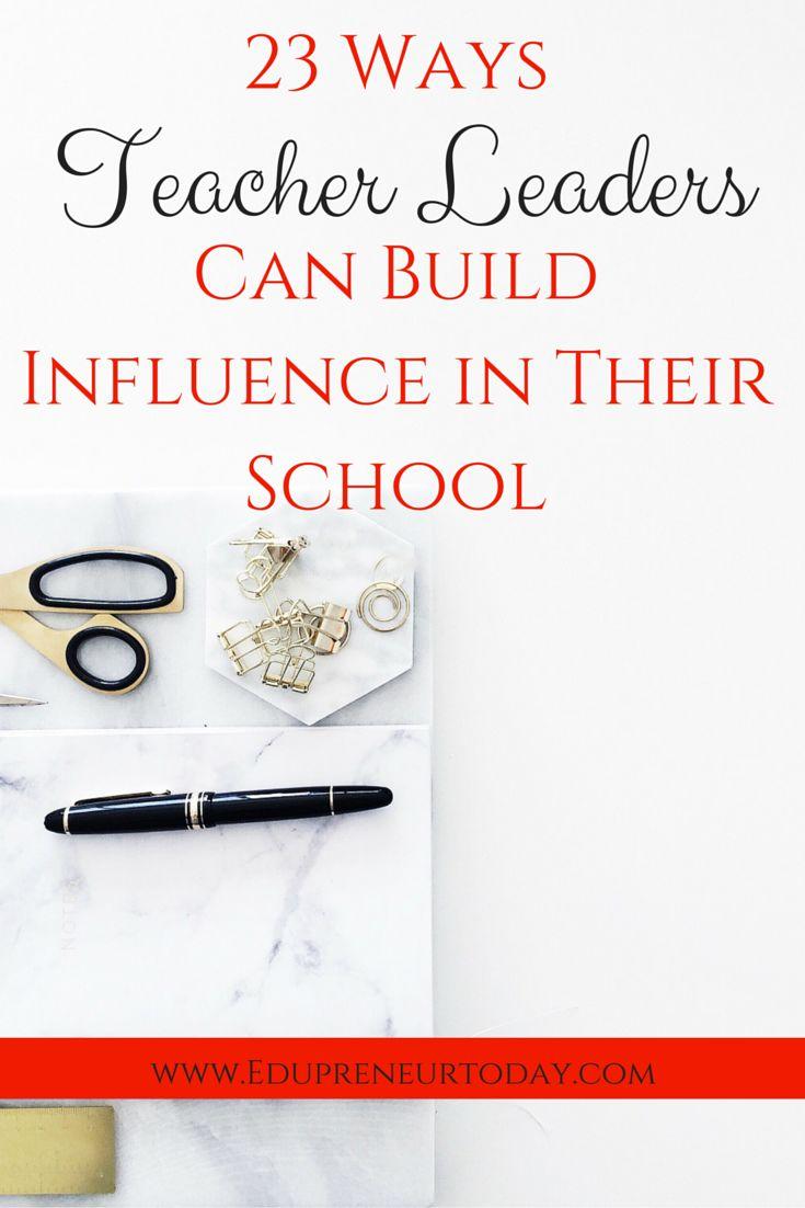 23 Ways Teacher Leaders Can Build Influence in Their School