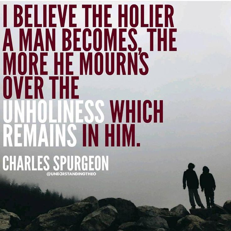"You certainly recognise it more easily.  ""I believe the holier a man becomes, the more he mourns over the unholiness which remains in him."" C.H. Spurgeon"