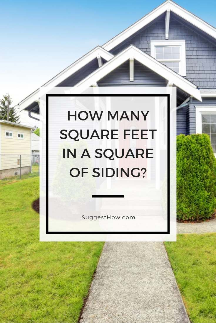 How Many Square Feet In A Square Of Siding Siding Square Feet Siding Cost