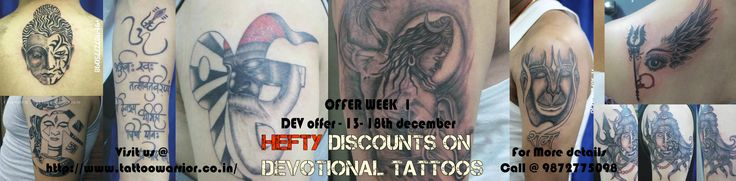 So here it is, discount on Devotional tattoo of your choice, offer valid till 18th december 2016!!