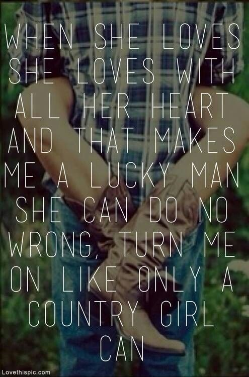 Country Love Quotes For Him Tumblr : Only a country girl love cute music country song lyrics... i wanna ...