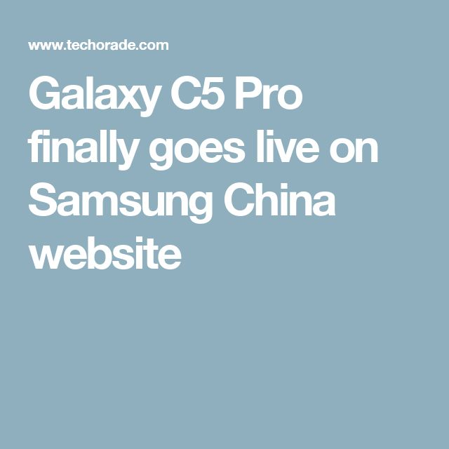 Galaxy C5 Pro finally goes live on Samsung China website