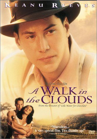 A Walk in the Clouds (1995) ~ Keanu Reeves, Anthony Quinn, Debra Messing. After returning from war, Paul and a young woman meet on a bus as she's headed home from college to help with the grape harvest. The woman has not married but is pregnant and she thinks her father is going to kill her. Paul proposes to pose as her husband to help her face her father. When their passion for each other is finally ignited and explodes, they realize they must overcome all odds to be together.
