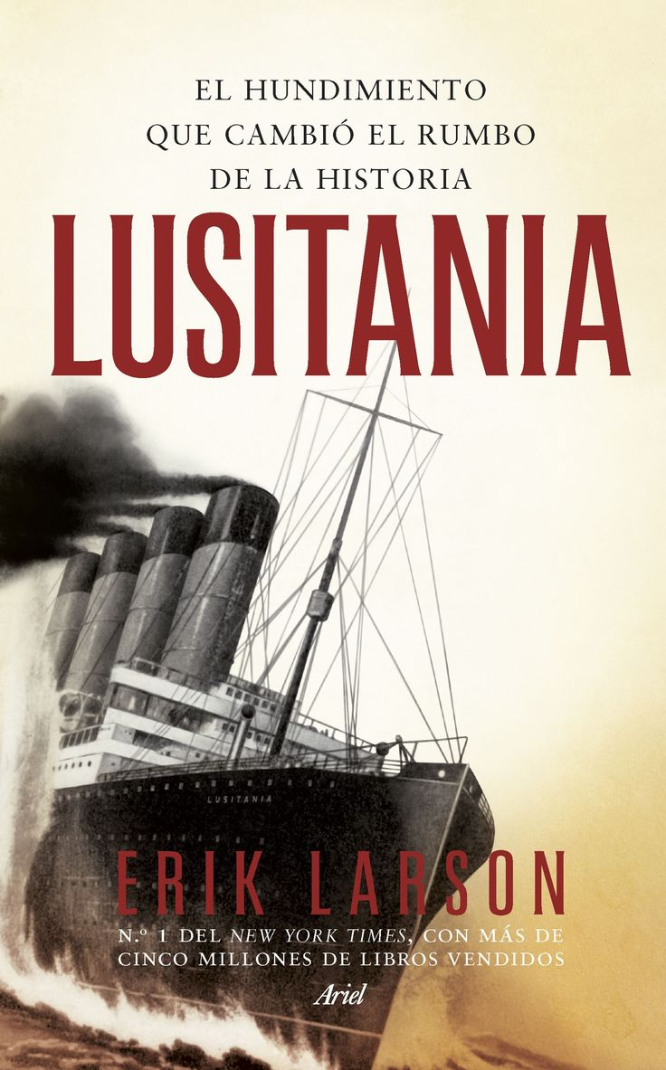 lusitania: el hundimiento que cambio el rumbo de la historia-erik larson-9788434419407