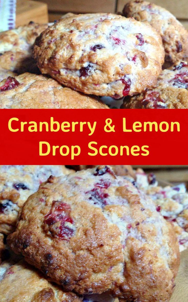 Cranberry and Lemon Drop Scones. These are wonderful little scones ...