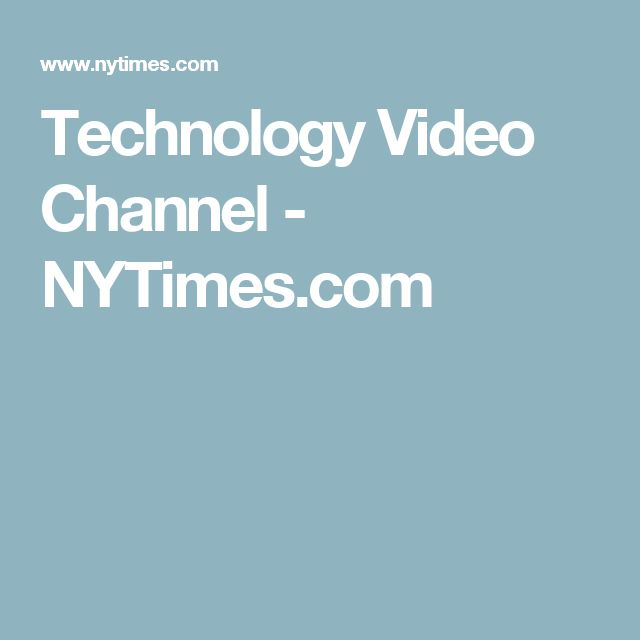 Technology Video Channel - NYTimes.com