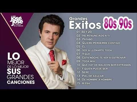 JOSE JOSE (80s 90s) Grandes Exitos Baladas Romanticas Exitos | JOSE JOSE Exitos - YouTube