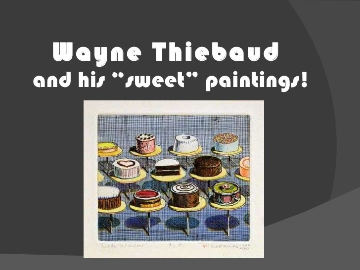 Wayne Thiebaud slide show with some good questions for students to consider.  (become more thought-provoking for middle school).