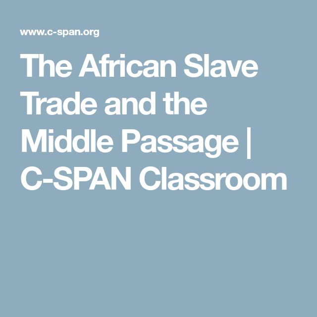 The African Slave Trade and the Middle Passage | C-SPAN Classroom