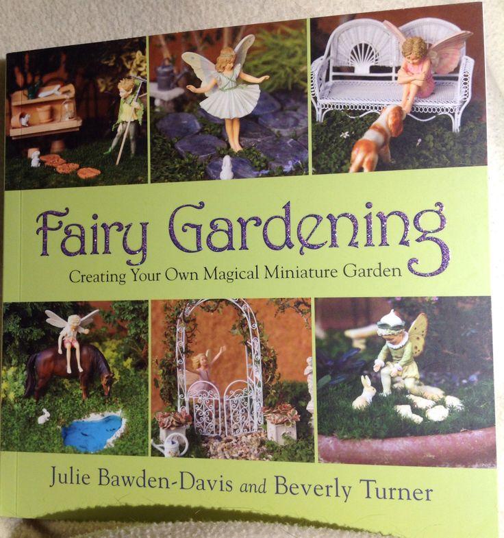 Julie Bawden-Davis & Beverly Turner, Fairy Gardening, Skyhorse Publishing, 2013