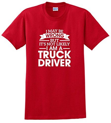 Semi Truck Accessories I May Be Wrong But Not Likely I Am a Truck Driver TShirt 2XL Red -- Learn more by visiting the image link.