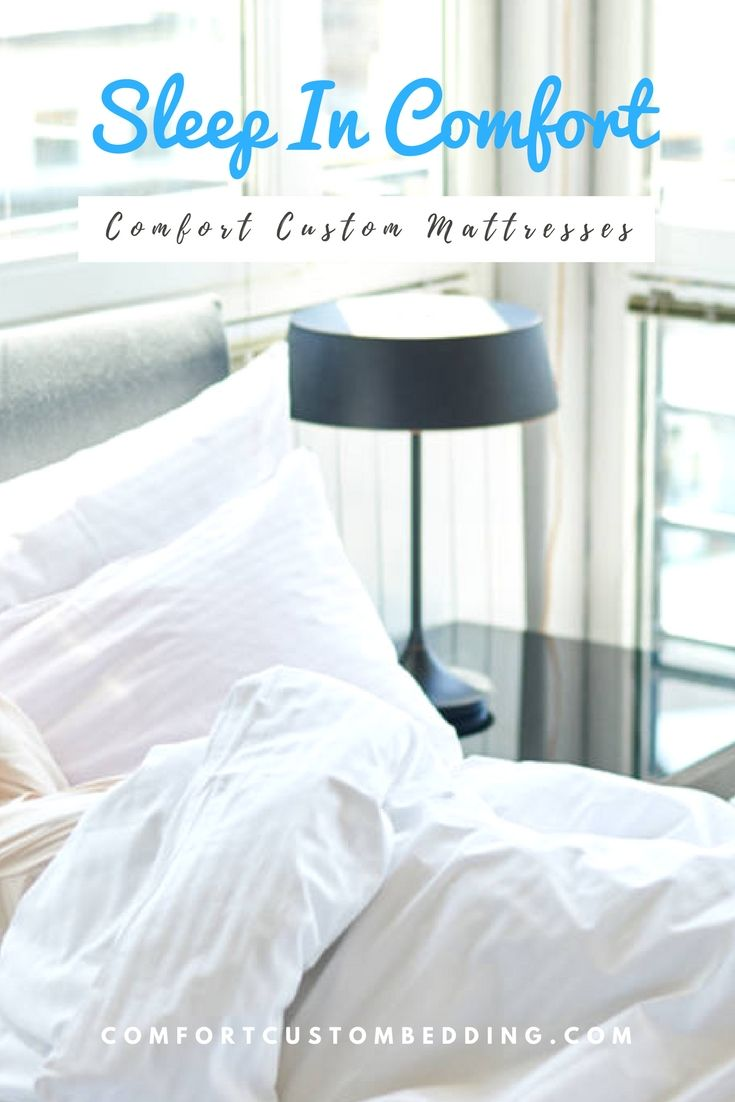 Sleep in Comfort with a Custom Mattress by Comfort Custom Mattresses