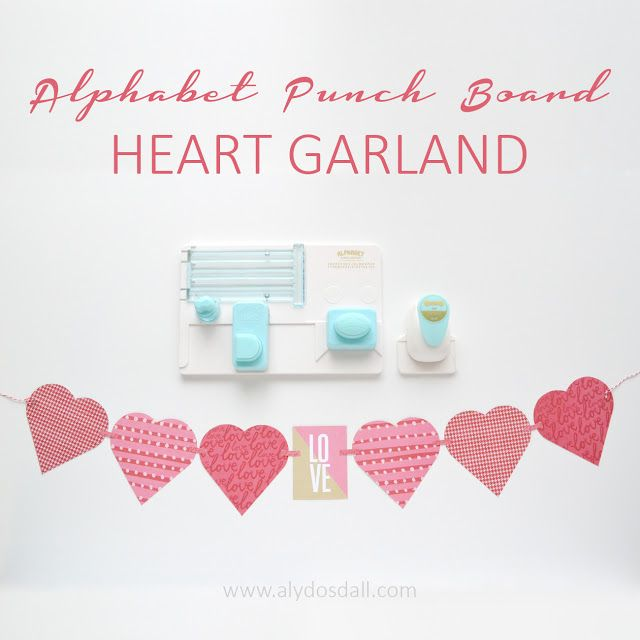 Alphabet Punch Board Heart Garland by Aly Dosdall. Tool by We R Memory Keepers