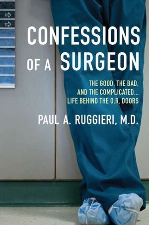 Confessions of a Surgeon: The Good, the Dangerous, and the Difficult…Life Behind t… c6627dde1c2b05fa75f069a0dd1d7321  college books reading lists